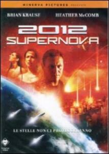 2012 Supernova di Anthony Fankhauser - DVD