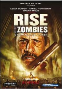 Rise of the Zombies. Il ritorno degli zombie di Nick Lyon - DVD
