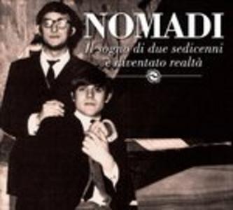 CD Il sogno di due sedicenni è diventato realtà di Nomadi