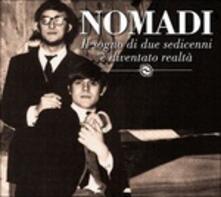 Il sogno di due sedicenni è diventato realtà - Vinile LP di Nomadi