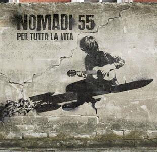 Nomadi 55. Per tutta la vita (Digipack) - CD Audio di Nomadi