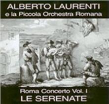 Roma concerto vol.1: Le serenate - CD Audio di Alberto Laurenti,Piccola Orchestra Romana