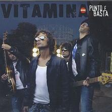 Punto e basta - CD Audio di Vitamina