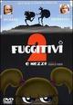 Cover Dvd DVD Due fuggitivi e mezzo