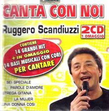 Canta con noi Karaoke - CD Audio di Ruggero Scandiuzzi