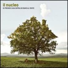 Io prendo casa sopra un ramo al vento - CD Audio di Il Nucleo