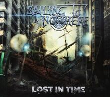 Lost in Time - CD Audio di Sailing to Nowhere