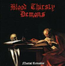 Mortal Remains - CD Audio di Blood Thirsty Demons