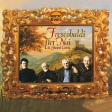 Frescobaldi per noi - CD Audio di Gianni Coscia