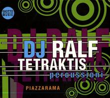 Piazzarama - CD Audio di DJ Ralf,Tetraktis