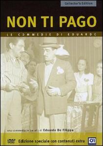 Non ti pago!<span>.</span> Collector's Edition di Eduardo De Filippo - DVD