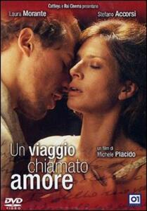 Un viaggio chiamato amore di Michele Placido - DVD