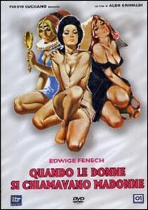 Quando le donne si chiamavano Madonne di Aldo Grimaldi - DVD