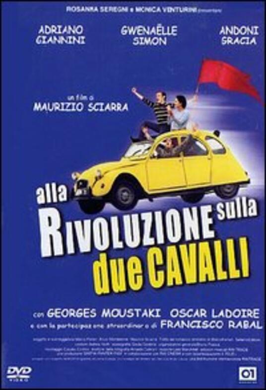 Alla rivoluzione sulla Due Cavalli di Maurizio Sciarra - DVD