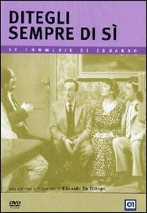 Ditegli sempre di sì di Eduardo De Filippo - DVD
