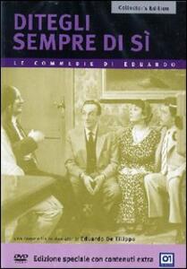 Ditegli sempre di sì<span>.</span> Special Edition di Eduardo De Filippo - DVD