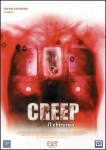 Creep. Il chirurgo di Christopher Smith - DVD