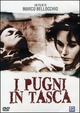 Cover Dvd DVD I pugni in tasca