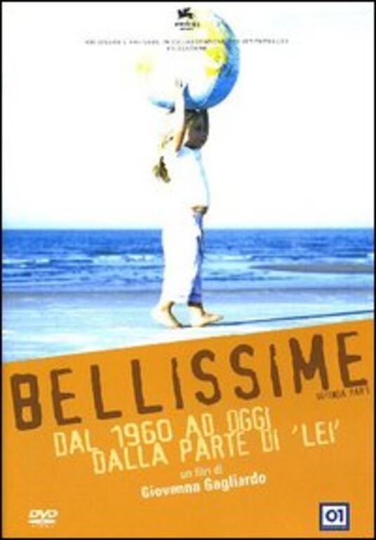 """Bellissime. Seconda parte. Dal 1960 ad oggi dalla parte di """"lei"""" di Giovanna Gagliardo - DVD"""