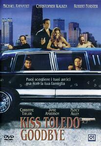 Kiss Toledo Goodbye di Lyndon Chubbuck - DVD