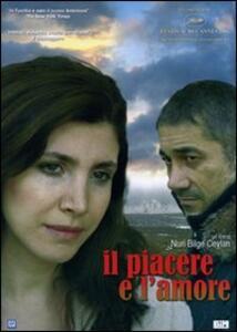 Il piacere e l'amore di Nuri Bilge Ceylan - DVD