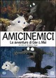 Cover Dvd Amicinemici - Le avventure di Gav e Mei