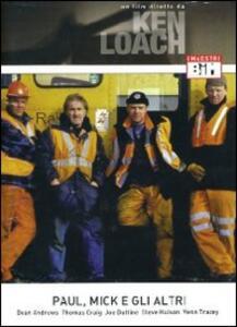 Paul, Mick e gli altri di Ken Loach - DVD