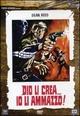 Cover Dvd DVD Dio li crea... Io li ammazzo