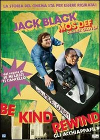 Cover Dvd Be Kind Rewind. Gli acchiappafilm
