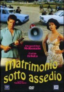 Matrimonio sotto assedio di Nadia Tass - DVD
