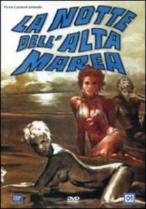 La notte dell'alta marea di Luigi Scattini - DVD
