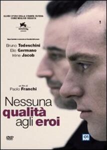 Nessuna qualità agli eroi di Paolo Franchi - DVD