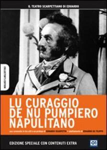Lu curaggio de nu pumpiero napulitano<span>.</span> Collector's Edition di Eduardo De Filippo - DVD