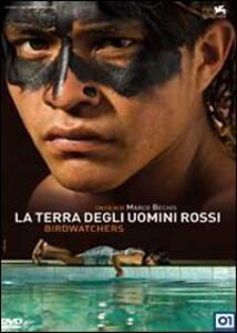 La terra degli uomini rossi. Birdwatchers di Marco Bechis - DVD