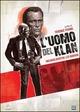 Cover Dvd DVD L'uomo del Klan
