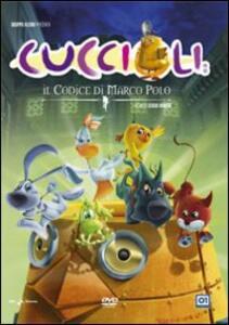 Cuccioli. Il codice di Marco Polo di Sergio Manfio - DVD