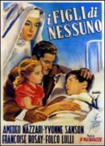 I figli di nessuno di Raffaello Matarazzo - DVD