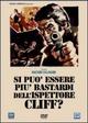 Cover Dvd DVD Si può essere più bastardi dell'ispettore Cliff?