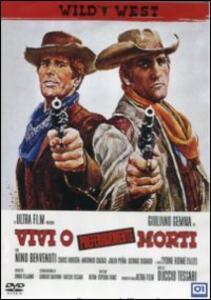 Vivi o preferibilmente morti di Duccio Tessari - DVD