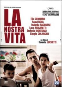 La nostra vita di Daniele Luchetti - DVD