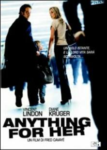 Anything for Her di Fred Cavayé - DVD