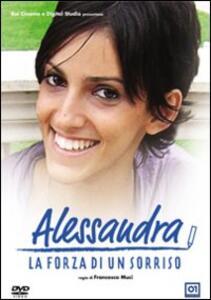 Alessandra, la forza di un sorriso di Francesca Muci - DVD
