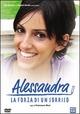Cover Dvd Alessandra, la forza di un sorriso