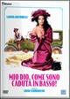 Cover Dvd DVD Mio Dio, come sono caduta in basso!
