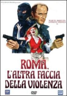 Roma, l'altra faccia della violenza di Franco Martinelli - DVD