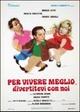 Cover Dvd Per vivere meglio, divertitevi con noi