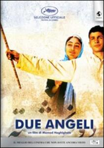 Due angeli di Mamad Haghighat - DVD