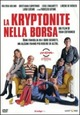 Cover Dvd La kryptonite nella borsa