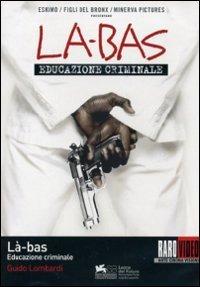 Cover Dvd Là-bas. Educazione criminale (DVD)