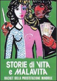 Locandina Storia di vita e di malavita - Racket della prostituzione minorile